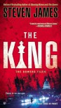 The King: The Bowers Files - Steven James