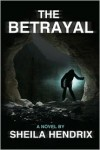 The Betrayal - Sheila Hendrix