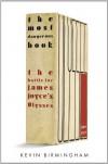 The Most Dangerous Book: The Battle for James Joyce�s Ulysses - Kevin Birmingham