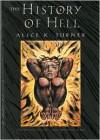The History of Hell - Alice K. Turner, Donadio & Olson