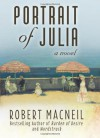 Portrait of Julia: A Novel - Robert MacNeil