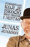 Stogodisnjak koji je iskocio kroz prozor i nestao - Junas Junason