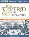 This Sceptered Isle: The Dynasties volume 2 1760-1792(BBC Radio Collection) - Christopher Lee