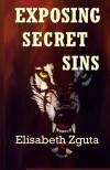 Exposing Secret Sins - Elisabeth Zguta