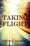 Taking Flight - Adrian Magnuson