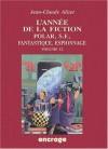 L'année De La Fiction 2001 2002:  [Volume 12]Polar, S. F., Fantastique, Espionnage:  Bibliographie Critique Courante De L'autre Littérature - Jean-Claude Alizet