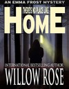 There's no place like HOME - Willow Rose