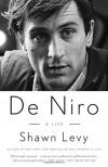 De Niro: A Life - Shawn Levy