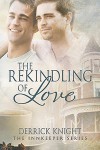 The Rekindling of Love - Derrick Knight