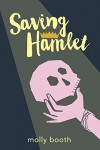Saving Hamlet - Molly Booth