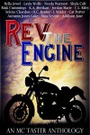 Rev The Engine (An MC Taster Anthology) - Needa Warrant, Bink Cummings, Addison Jane, Nina  Levine, A.C. Bextor, Bella Jewel, Selene Chardou, Terry L. Wilder, Jordan Marie