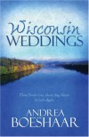 Wisconsin Weddings - Andrea Boeshaar, Andrea Boeshaar