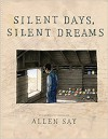 Silent Days, Silent Dreams - Allen Say