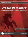 Oracle Dataguard: Standby Database Failover Handbook - Bipul Kumar, Donald K. Burleson, Don K. Burleson