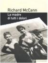 La madre di tutti i dolori - Richard McCann