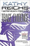 Trace Evidence: A Virals Short Story Collection by Kathy Reichs (2016-02-02) - Kathy Reichs;Brendan Reichs