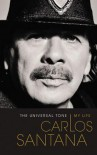 The Universal Tone: My Life (Audio) - Carlos Santana