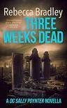 Three Weeks Dead - Rebecca Bradley