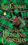 Once Upon a Highland Christmas - Lecia Cornwall