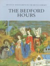 The Bedford Hours: Medieval Manuscripts in the British Library - Janet Backhouse
