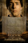 Wood: A PsyCop Short - Jordan Castillo Price
