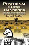 Positional Chess Handbook: 495 Instructive Positions from Grandmaster Games - Israel Gelfer, Raaphy Persitz