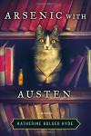 Arsenic with Austen - Katherine Bolger Hyde