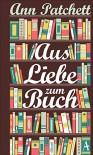 Aus Liebe zum Buch - Anne Patchett