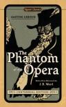 The Phantom of the Opera - Gaston Leroux, John L. Flynn, J.R. Ward