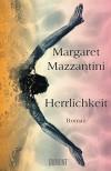 Herrlichkeit: Roman - Margaret Mazzantini