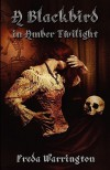 A Blackbird in Amber Twilight - Freda Warrington
