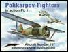 Polikarpov Fighters in Action, Pt.1 - Aircraft No. 157 - Hans-Heiri Stapfer