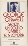 Senza un soldo a Parigi e Londra - Isabella Leonetti, George Orwell
