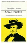 Sam Houston and the American Southwest - Randolph B. Campbell, Oscar Handlin