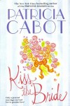 Kiss The Bride - Patricia Cabot