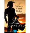The Outlaw of Cedar Ridge - Lori Connelly