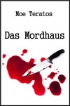Das Mordhaus (German Edition) - Moe Teratos