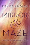 The Mirror and the Maze - Renee Ahdieh