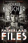 The Fatherland Files (Gereon Rath #4) - Volker Kutscher