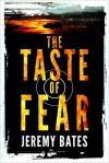 The Taste of Fear (A Suspense Action Thriller & Mystery Novel) - Jeremy Bates