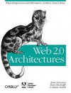Web 2.0 Architectures: What Entrepreneurs and Information Architects Need to Know - Duane Nickull, James Governor, Dion Hinchcilffe