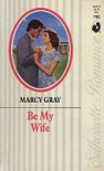 Be My Wife - Marcy Gray