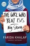 The Girl Who Beat Isis: Farida's Story - Farida Khalaf