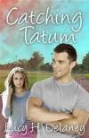 Catching Tatum - Lucy H. Delaney