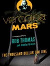 Veronica Mars: The Thousand-Dollar Tan Line - Jennifer Graham, Rob Thomas, Kristen Bell
