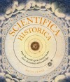 Scientifica Historica: How the world's great science books chart the history of knowledge - Brian Clegg