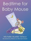 Bedtime for Baby Mouse - Rebecca Michael Zeissler, Michelle Mueller Teheux
