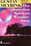 Des deutschen Spießers Wunderhorn - Gustav Meyrink