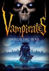 Vampirates: Immortal War by Justin Somper (2012-01-02) - Justin Somper