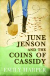 June Jenson and the Coins of Cassidy - Emily  Harper
